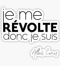 Je me révolte, donc je suis - Albert Camus Sticker