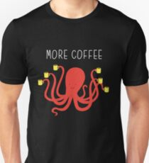 more coffee Unisex T-Shirt