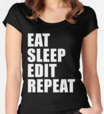 Eat Sleep Edit Repeat T Shirt Film Student Maker Editor You Video Tube Vlog Vlogger Women's Fitted Scoop T-Shirt