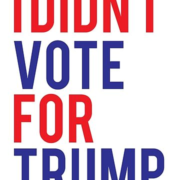 I didn´t vote for Trump by moviephrases