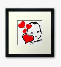 MOMMY LOVES BABY AND BABY LOVES MOMMY Framed Print