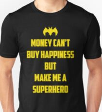 money cant  buy happiness Unisex T-Shirt