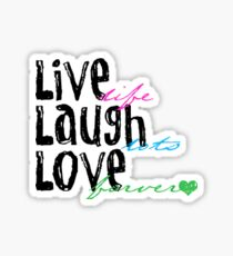 Live Laugh Love sticker Sticker