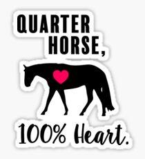 Quarter Horse, 100% Heart! - Western Pleasure Edition Sticker