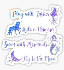 Play with Fairies, Ride a Unicorn... Sticker