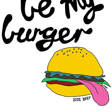 Be My Burger! by nataliekate