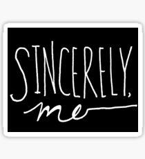 Sincerely, Me (White over black) Sticker