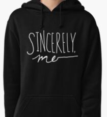 Sincerely, Me (White over black) Pullover Hoodie