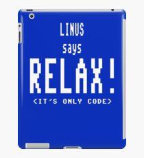 Linus says RELAX! iPad Case/Skin