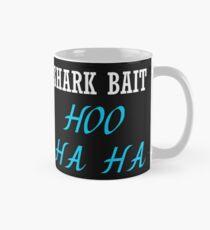 SHARK BAIT HOO HA HA (BLACK TANK) Mug