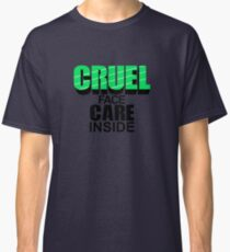 CRUEL FACE CARE INSIDE Classic T-Shirt