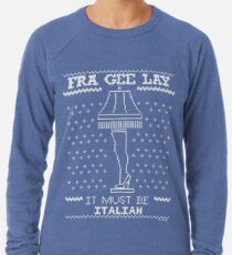 A Christmas Story, Fragile - It must be Italian Lightweight Sweatshirt