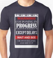 WARNING COUPONING PROGRESS EXCEPTDELAYS Unisex T-Shirt