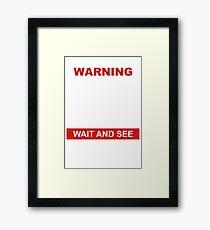 WARNING COUPONING PROGRESS EXCEPTDELAYS Framed Print