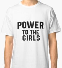 Power To The Girls (As Seen On Supergirl ) Classic T-Shirt