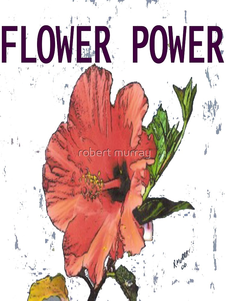 FLOWER POWER by treborbob