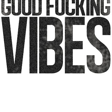 Good Vibes Always by LAvibes