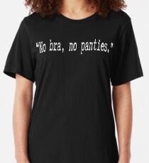 No Bra, No Panties Slim Fit T-Shirt