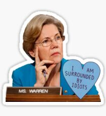 "Elizabeth Warren ""I'm Surrounded By Idiots"" Sticker"
