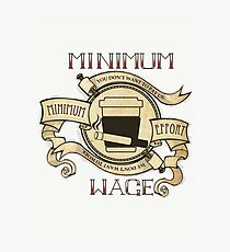Minimum Wage, Minimum Effort Photographic Print