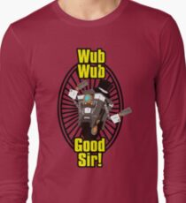 Wub, Wub, Good Sir! Long Sleeve T-Shirt