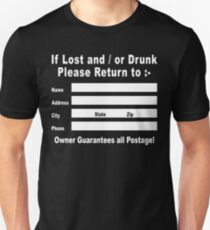 If Lost and / or Drunk Please Return to Unisex T-Shirt