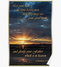Let Your Light Shine - Matthew 5:16 Poster