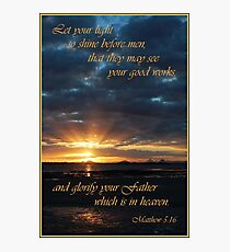 Let Your Light Shine - Matthew 5:16 Photographic Print