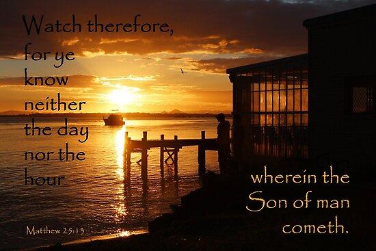 Watch - Matthew 25:13 by JLOPhotography