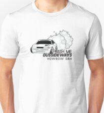 Cash Me Oussideways - Howbow Dah - S13 T-Shirt