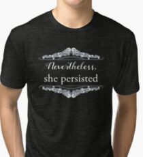 She Persisted (ACLU benefit) Tri-blend T-Shirt