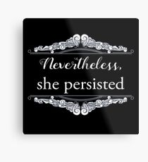 She Persisted (ACLU benefit) Metal Print