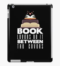 Book Lovers Do It Between The Covers - Reading iPad Case/Skin