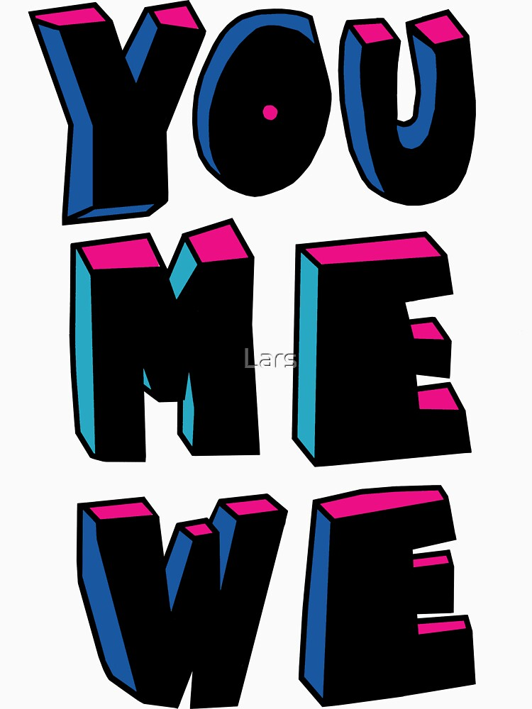 YOU+ME+WE by Lars