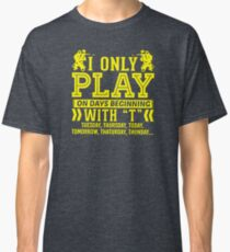I Only Play Paintball On Days Beginning Classic T-Shirt