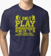 I Only Play Paintball On Days Beginning Tri-blend T-Shirt