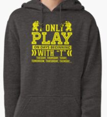 I Only Play Paintball On Days Beginning Pullover Hoodie