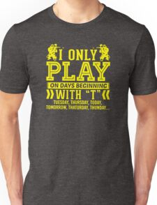 I Only Play Paintball On Days Beginning Unisex T-Shirt