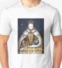 Nevertheless, she persisted - Elizabeth I Unisex T-Shirt