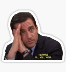 """I'll Kill You"" -The Office Sticker"