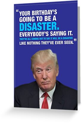 Donald Trump Disaster Birthday Card By LolWowOmg