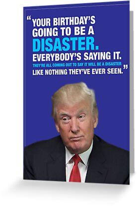 Donald Trump Disaster Birthday Card