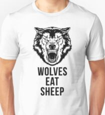 Wolf - Wolves Eat Sheep - Gym Quote Unisex T-Shirt