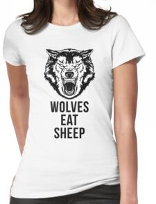 Wolf - Wolves Eat Sheep - Gym Quote Womens Fitted T-Shirt