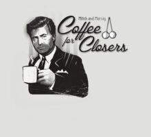 Coffee's for Closers by jimiyo
