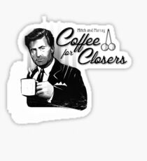 Coffee's for Closers Sticker