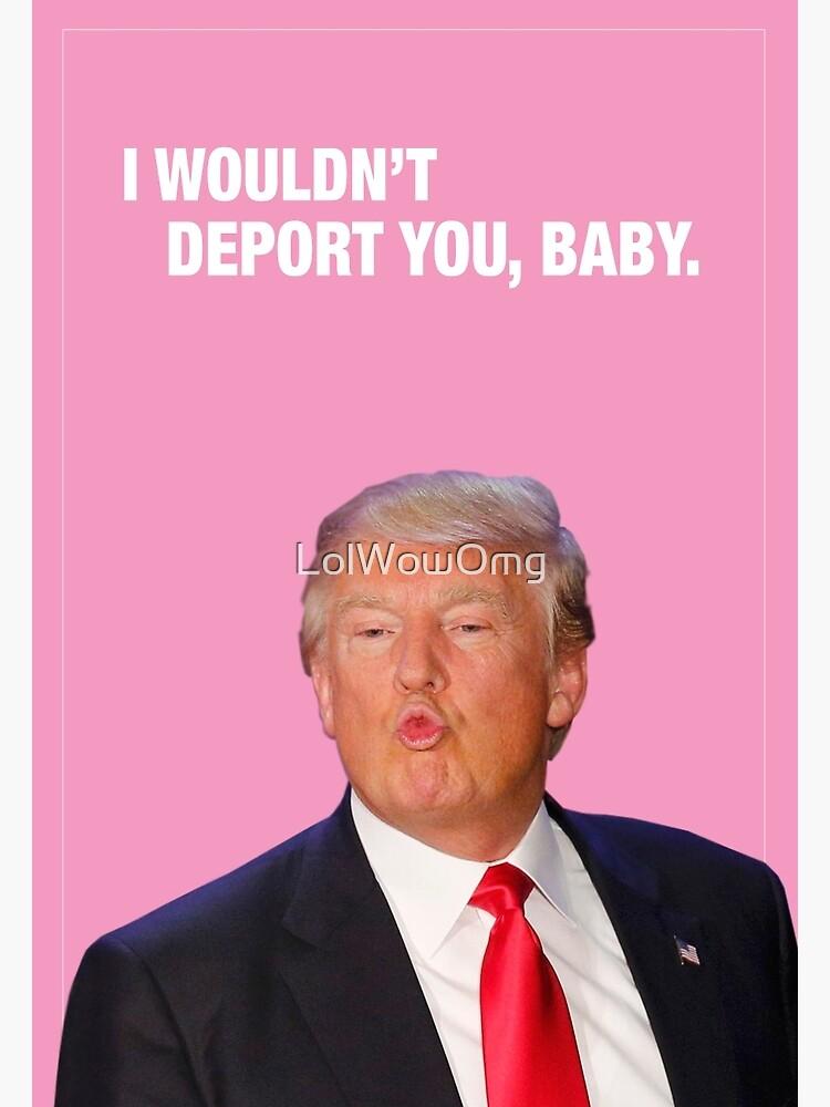 Ich würde dich nicht verraten, Baby - Trump Valentine von LolWowOmg