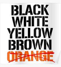 Black White Yellow Brown Orange Poster