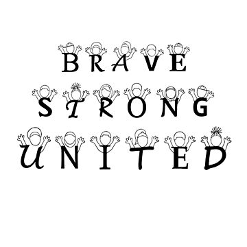 Brave, Strong, United by ArtByJPDesigns