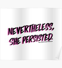 Nevertheless, she persisted. black Poster
